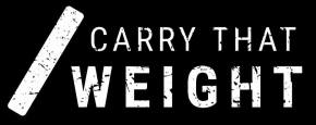 CARRY THAT WEIGHT